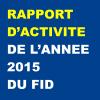 Rapport d'activités de l'année 2015 du FID – Mars 2016
