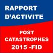 Rapport d'activités Post Catastrophes 2015 – FID – Mars 2016