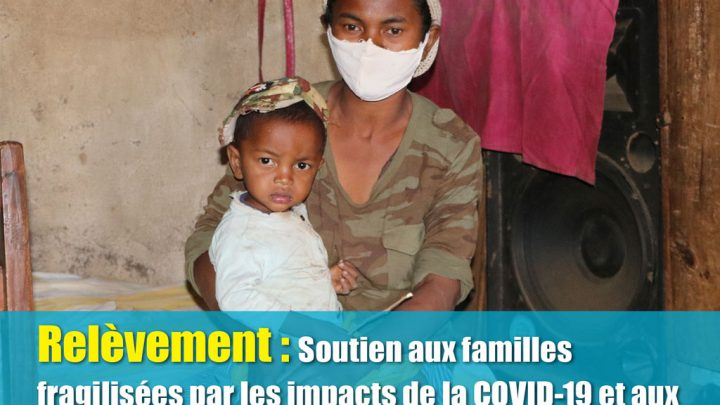 Relèvement: Soutien aux familles fragilisées par les impacts de la COVID-19 et aux ménages victimes de la sècheresse dans le Sud
