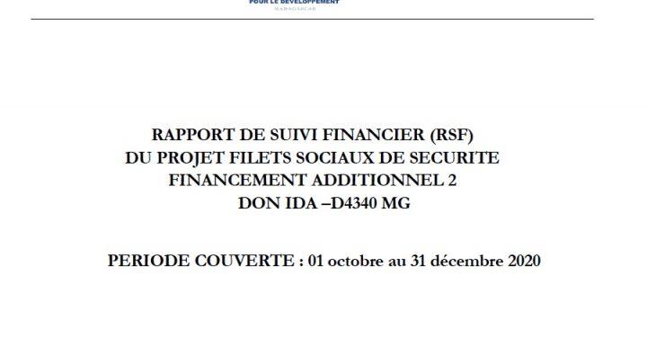 RAPPORT DE SUIVI FINANCIER (RSF) DU PROJET FILETS SOCIAUX DE SECURITE FINANCEMENT ADDITIONNEL 2 DON IDA –D4340 MG (01 octobre au 31 décembre 2020)
