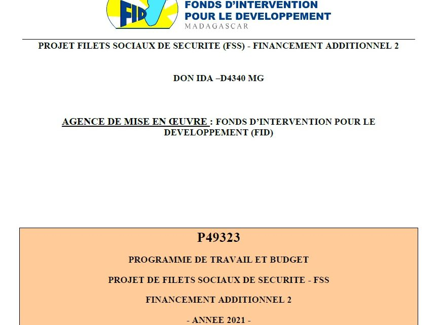 PROGRAMME DE TRAVAIL ET BUDGET PROJET DE FILETS SOCIAUX DE SECURITE – FSS FINANCEMENT ADDITIONNEL 2 : ANNEE 2021